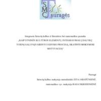 """Metodinis darbas""""Kaip etninės kultūros elementų integravimas į dalykų turinį gali paįvairinti ugdymo procesą, skatinti mokymosi motyvaciją"""".pdf"""